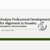 Analyze Professional Development for Alignment to Knowles' Fifth Assumption: Internal Motivation.