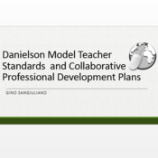 Danielson Model Teacher Standards and Collaborative Professional Development Plans