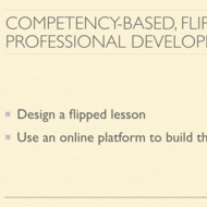 Compentency Based Flipped Professional Development