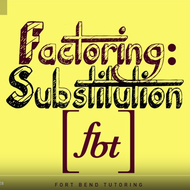 Factoring Using Substitution