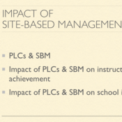 Site Based Management and Professional Learning Communities and their Impact