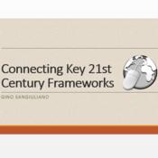 Connecting Key 21st Century Frameworks