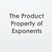 The Product Property of Exponents