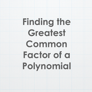 Finding the Greatest Common Factor of a Polynomial