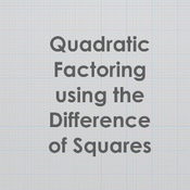 Quadratic Factoring using the Difference of Squares