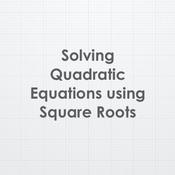 Solving a Quadratic Equation using Square Roots