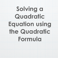 Solving a Quadratic Equation using the Quadratic Formula