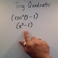 Solving an Equation by Factoring a Trigomometric Quadratic
