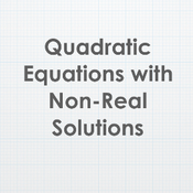 Quadratic Equations with Non-Real Solutions Tutorial