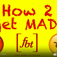 Fort Bend Tutoring - How 2 Get MAD!