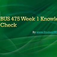 BUS 475 Week 1 Knowledge Check Assignment