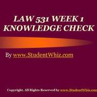LAW 531 Week 1 Knowledge Check Question And Answers