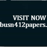BUSN 412 PAPERS Learn by Doing/busn412papers.com
