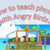 PLAY WITH ANGRY BIRDS TO LEARN PHYSICS