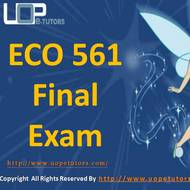 ECO 561 Final Exam | ECO 561 Final Exam Questions & Answers -   UOP E Tutors