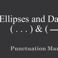 The Ellipsis & Dash