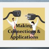 Making Connections & Applications