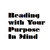 Reading with  your Purpose in Mind
