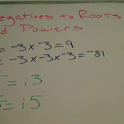 Negatives Roots and Powers