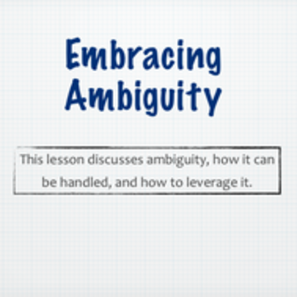 Embracing Ambiguity: Benefits and Challenges