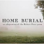 Home Burial Film Adaptation