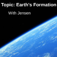 Earth's Formation: History of Earth's Formation