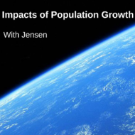 The Impact of Population Growth: Environmental Effects