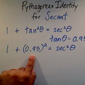 Solving a Pythagorean Identity for Secant