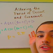 Altering the Period of Secant and Cosecant