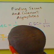 Finding Secant and Cosecant Asymptotes