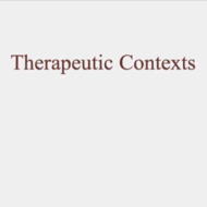 Therapeutic  Contexts
