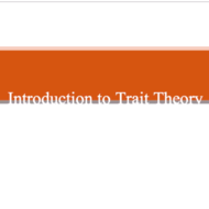 Trait Theory: Introduction to Trait Theory