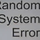 Random and Systematic Errors
