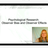 Psychological Research: Observer Effect/Bias