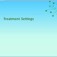 Treatment Settings