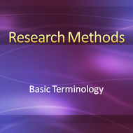 Research Methods: Basic Terminology