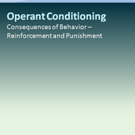 Operant Conditioning: Consequences of Behavior - Reinforcement and Punishment