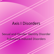 Axis I Mental Disorders:   Sexual,  Gender Identity, and  Substance-related Disorder