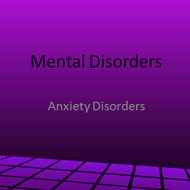 Axis I Mental Disorders:  Anxiety Disorders