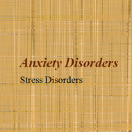 Axis I Mental Disorders:  Stress and Stress Disorders