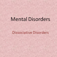 Axis I Mental Disorders:  Dissociative Disorders