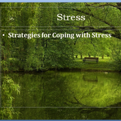 Coping with Stress:  Specific Techniques