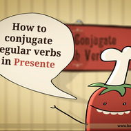 How To Conjugate Spanish Verbs in Presente (Present)