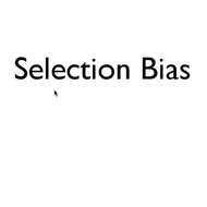 Selection Bias