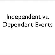 Independent vs. Dependent Events