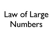 Law of Large Numbers/Law of Averages