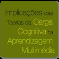 Implicações das Teorias da Carga Cognitiva na Aprendizagem Multimédia