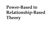 Power-Based to Relationship Based Theory