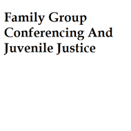 Family Group Conferencing And Juvenile Justice