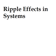 Ripple Effects in Systems